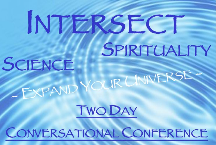 Intersect: Science and Spirituality Conference July 27 & 28, 2018
