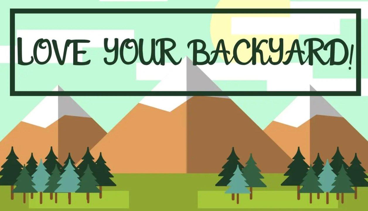 Love Your Backyard